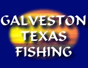 GALVESTON TEXAS FISHING